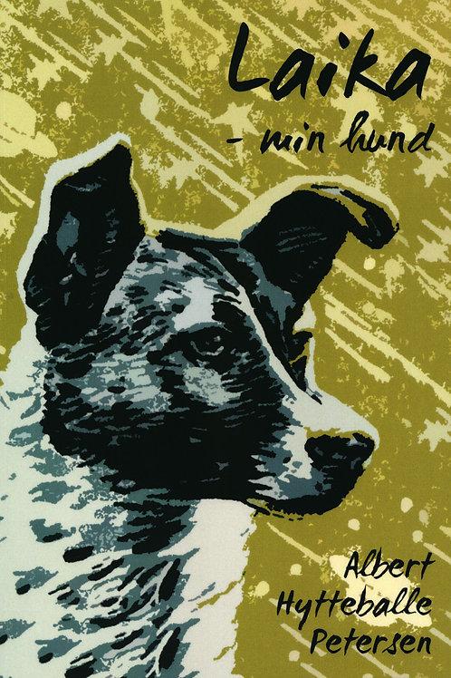 Albert Hytteballe Petersen, Laika - min hund