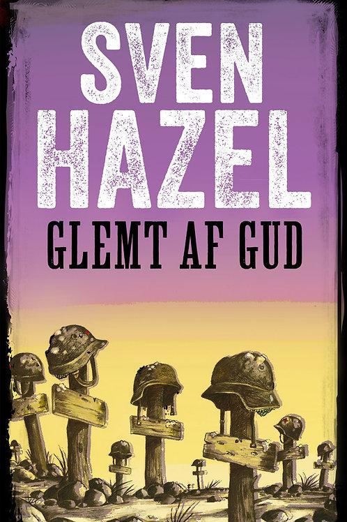 Sven Hazel, Glemt af Gud