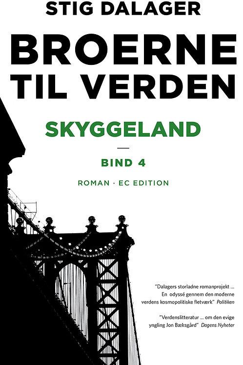 Stig Dalager, Skyggeland