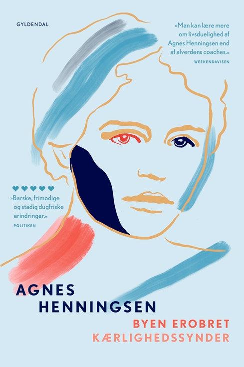 Agnes Henningsen, Byen erobret / Kærlighedssynder