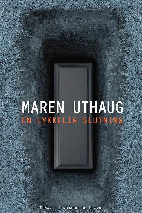 Maren Uthaug, En lykkelig slutning