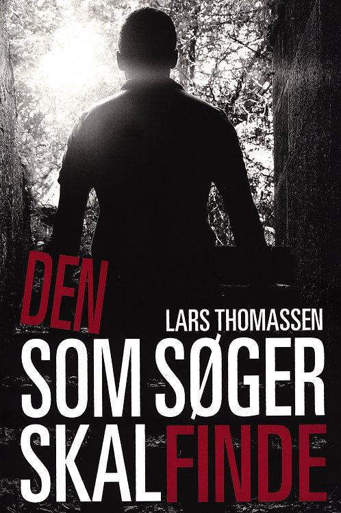 Lars Thomassen, Den som søger skal finde
