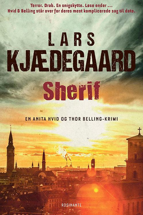 Lars Kjædegaard, Sherif