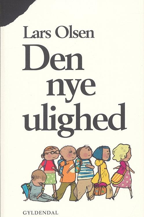Lars Olsen, Den nye ulighed