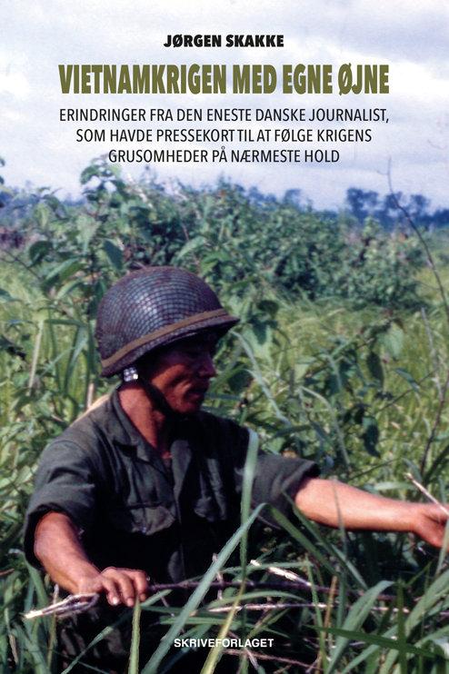 Jørgen Skakke, Vietnamkrigen med egne øjne