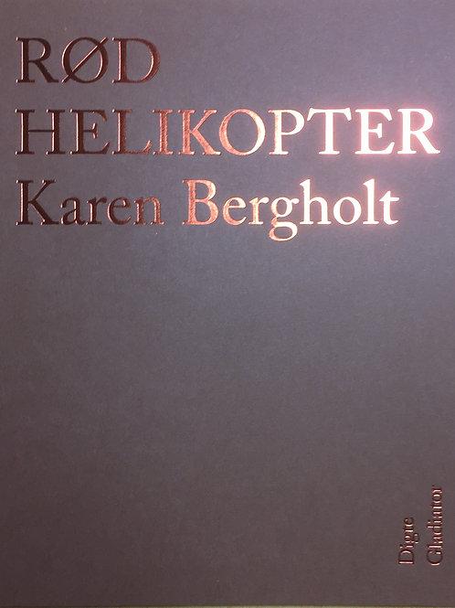 Karen Bergholt, Rød helikopter
