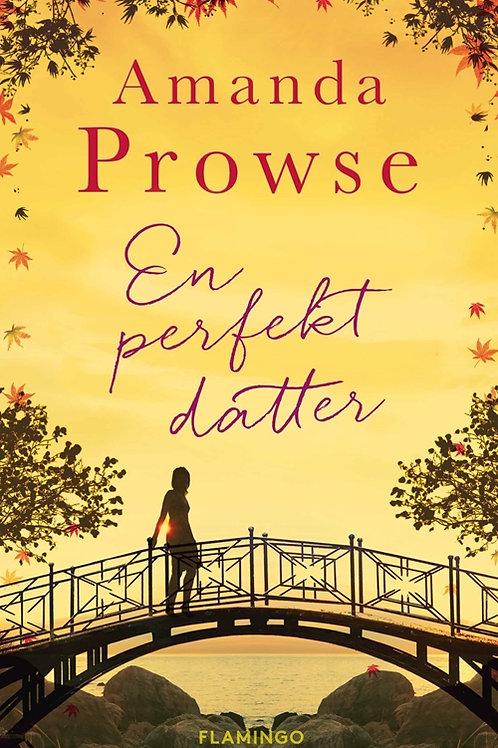 Amanda Prowse, En perfekt datter