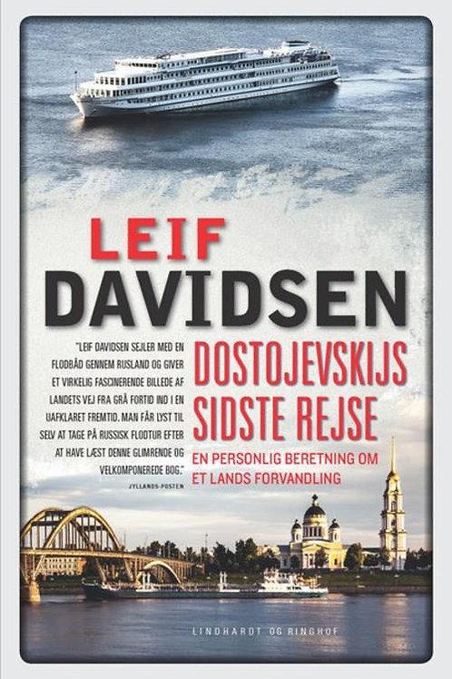 Leif Davidsen, Dostojevskijs sidste rejse. En personlig beretning om et lands fo