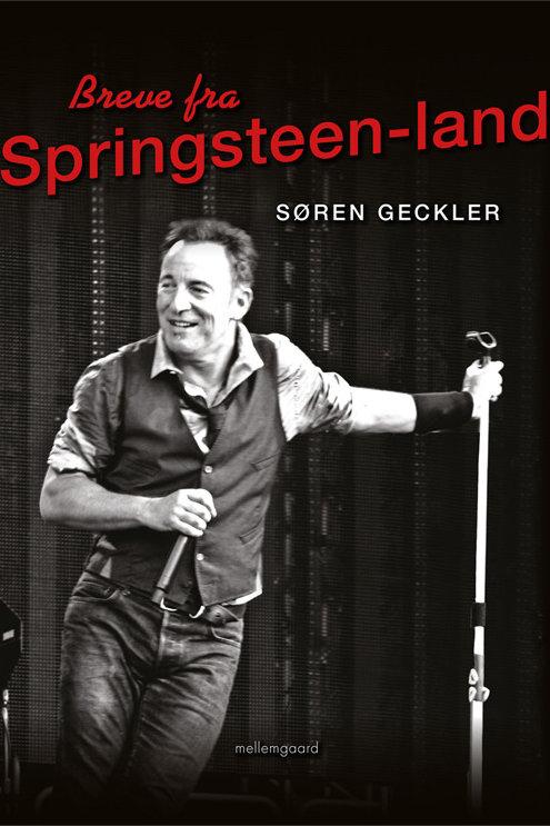Søren Geckler, Breve fra Springsteen-land