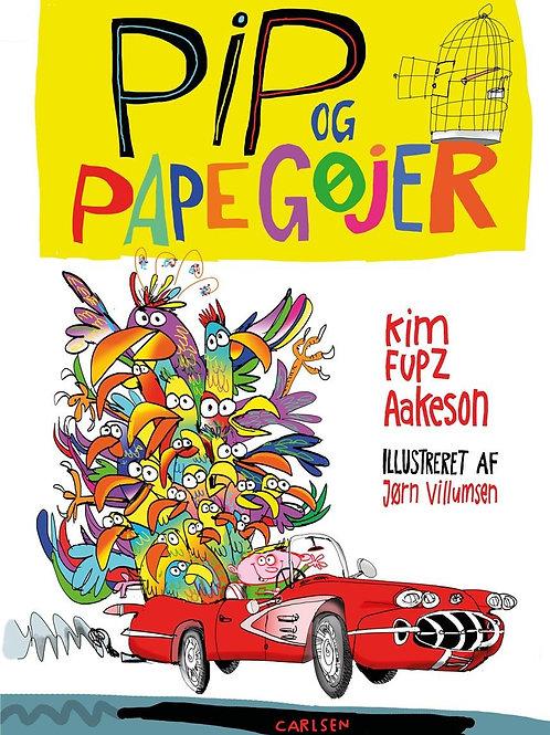 Kim Fupz Aakeson, Pip og papegøjer