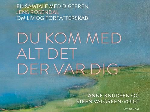 Anne Knudsen;Steen Valgreen-Voigt, Du kom med alt det der var dig