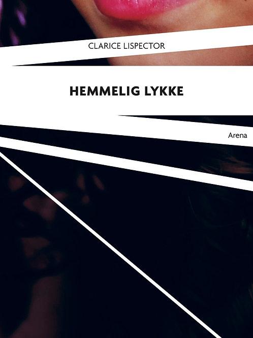 Clarice Lispector - Hemmelig Lykke
