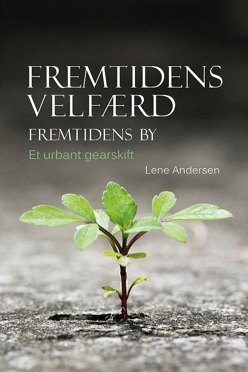 Lene Andersen, Fremtidens velfærd