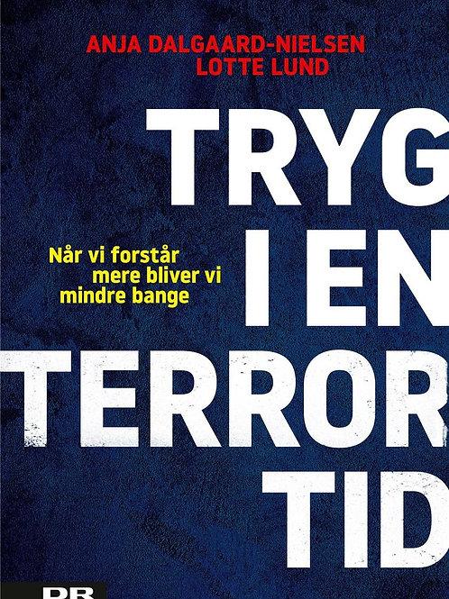 Anja Dalgaard-Nielsen;Lotte Lund, Tryg i en terrortid