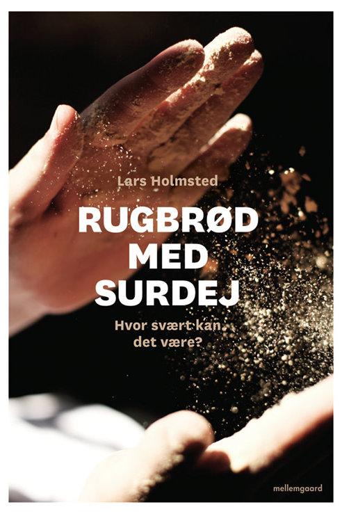 Lars Holmsted, Rugbrød med surdej