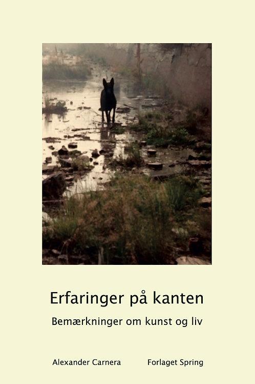 Alexander Carnera, Erfaringer på kanten. Bemærkninger om liv og kunst.