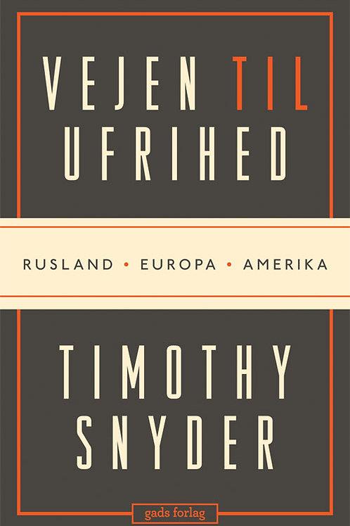 Timothy Snyder, Vejen til ufrihed