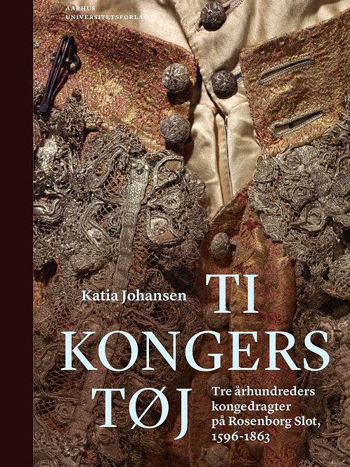 Katia Johansen, Ti kongers tøj