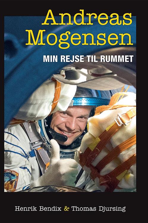 Andreas Mogensen, Henrik Bendix & Thomas Djursing, Min rejse til rummet