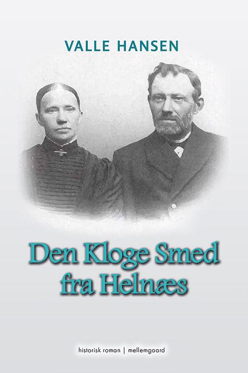 Valle Hansen, Den Kloge Smed fra Helnæs
