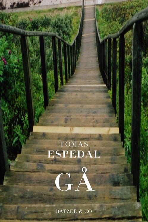 Gå eller kunsten at leve et vildt og poetisk liv, Tomas Espedal