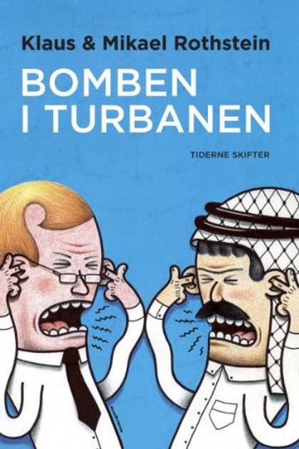 Mikael Rothstein;Klaus Rothstein, Bomben i turbanen
