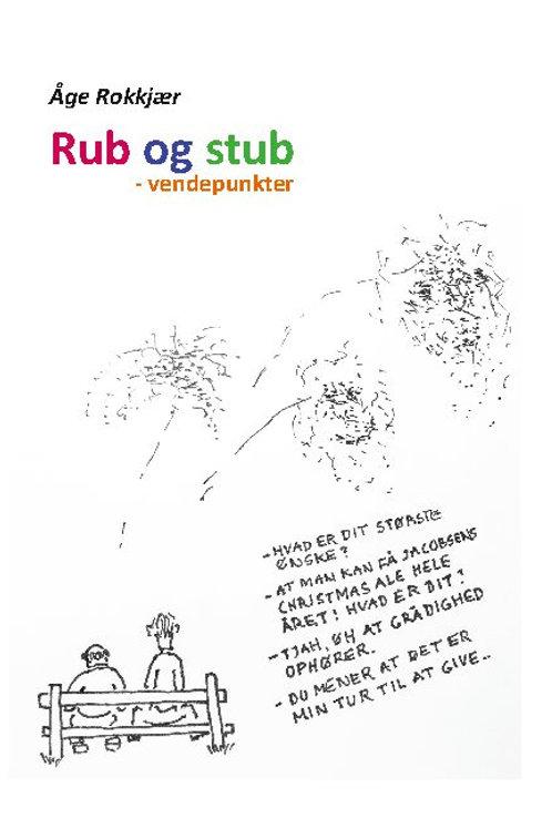 Åge Rokkjær, Rub og stub