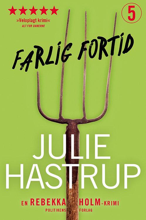 Julie Hastrup, Farlig fortid