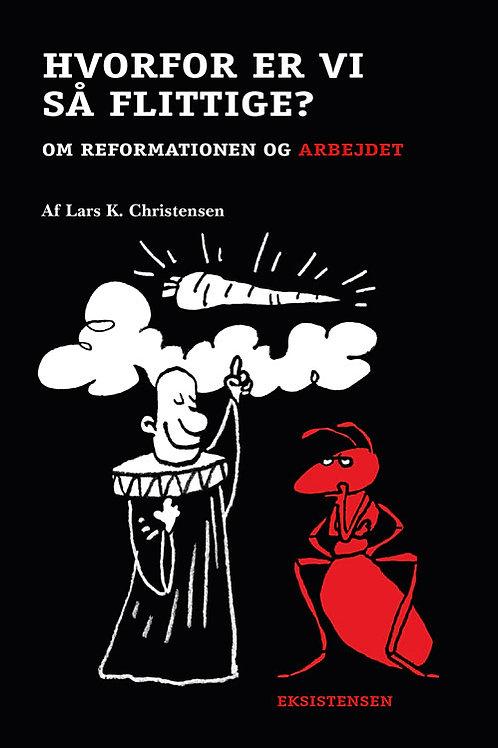 Lars K. Christensen, Hvorfor er vi så flittige