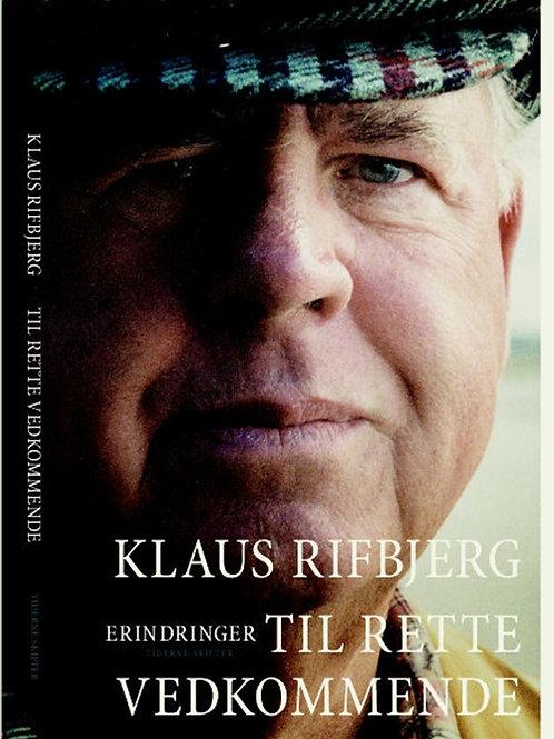 Klaus Rifbjerg, Til rette vedkommende