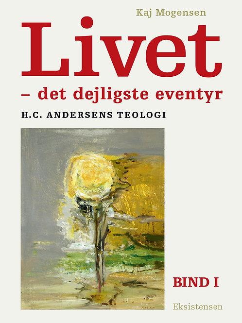 Kaj Mogensen, Livet - det dejligste eventyr bd. 1-2