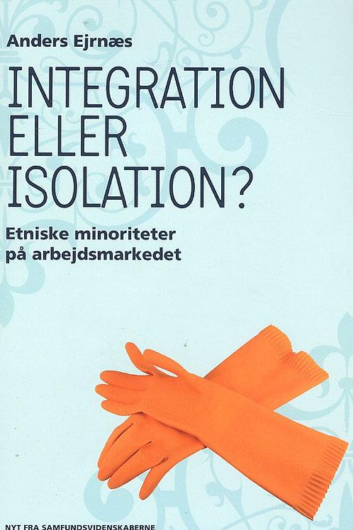 Anders Ejrnæs, Integration eller isolation