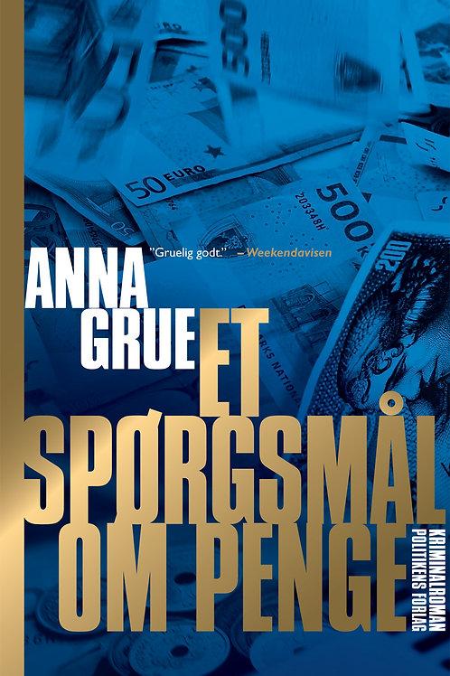 Anna Grue, Et spørgsmål om penge