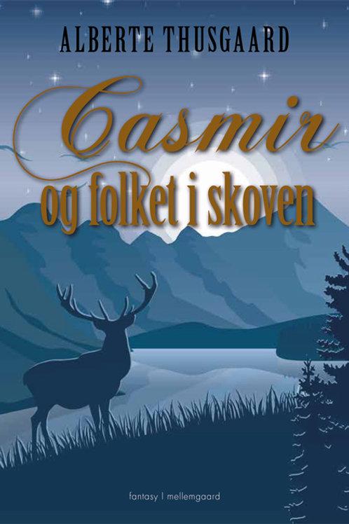 Alberte Thusgaard, Casmir og folket i skoven