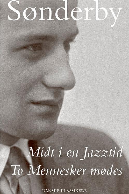 Knud Sønderby, Midt i en Jazztid / To Mennesker mødes