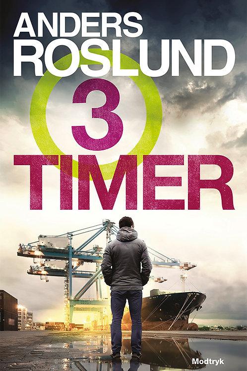 Anders Roslund, Tre timer