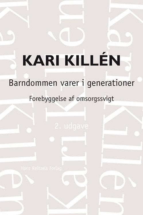 Kari Killén, Barndommen varer i generationer
