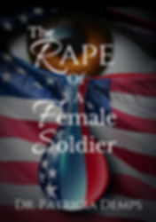 The Rape of a Female Soldier by: Dr. Patricia Demps