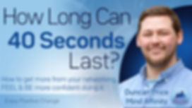 How Long Can 40 Seconds Last?.jpg