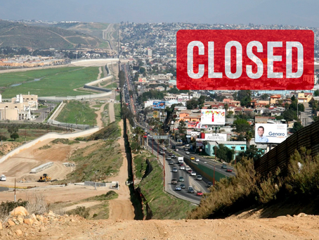 The Texas-Mexico Border is Now Closed