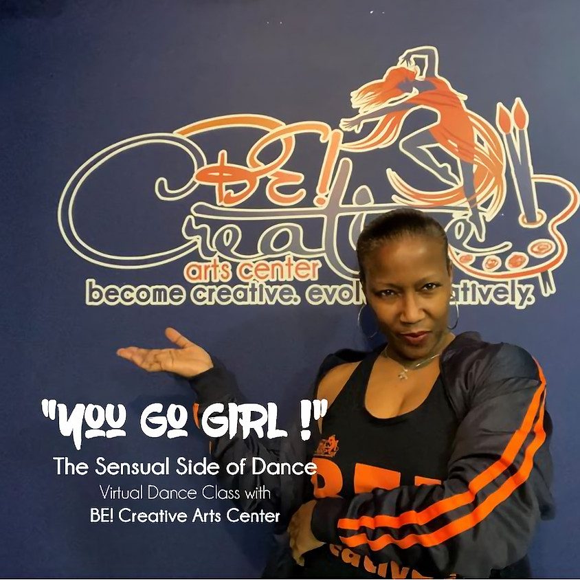 """""""You Go Girl!"""" Virtual Dance Class with BE! Creative - 06.26.21"""