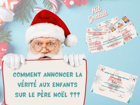 Méthode géniale pour expliquer aux enfants la vérité sur le Père Noël ! Kit gratuit à télécharger!