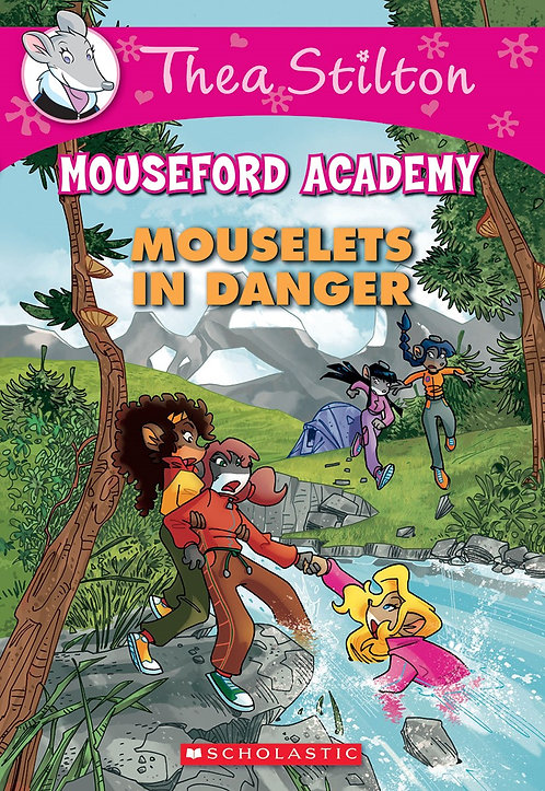 Mouselets In Danger (Thea Stilton Mouseford Academy #3)