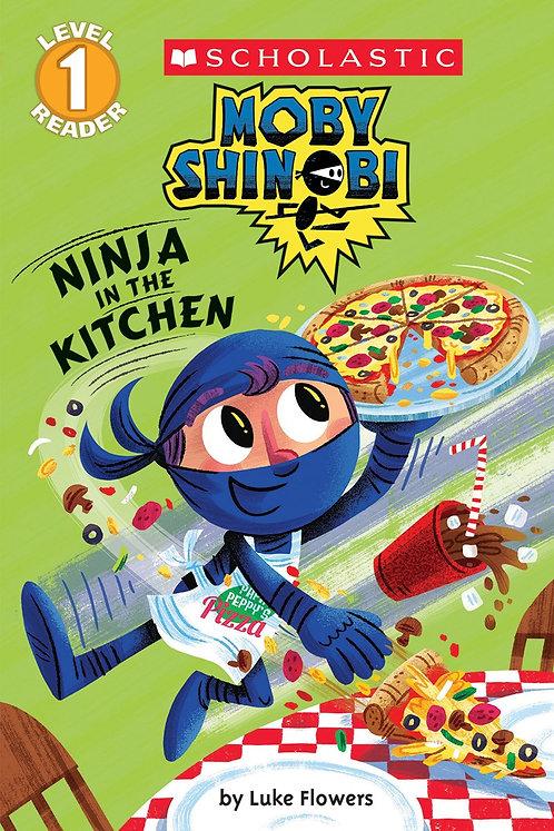 Ninja in the Kitchen (Moby Shinobi: Scholastic Reader, Level 1)