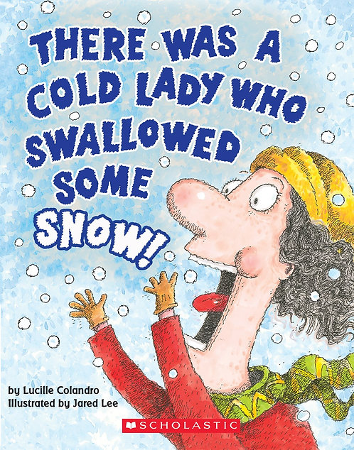 There Was a Cold Lady Who Swallowed Some Snow! (A Board Book)