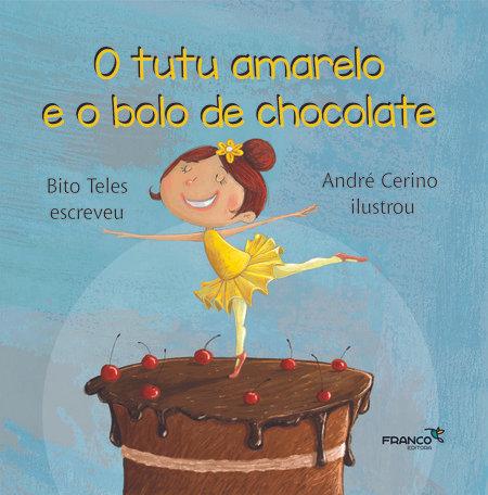 TUTU AMARELO E O BOLO DE CHOCOLATE, O