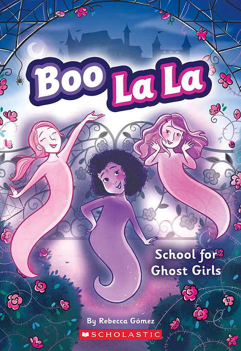 School for Ghost Girls (Boo La La #1)
