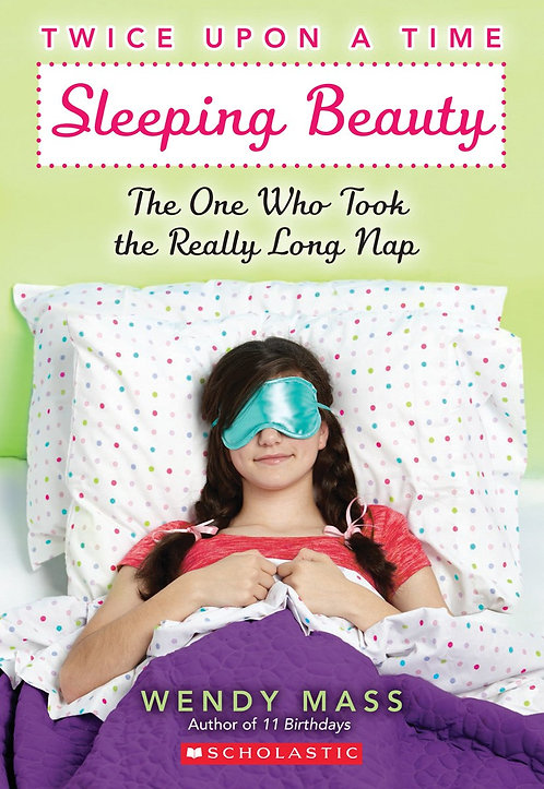 Sleeping Beauty, the One Who Took the Really Long Nap (Twice Upon a Time #2)