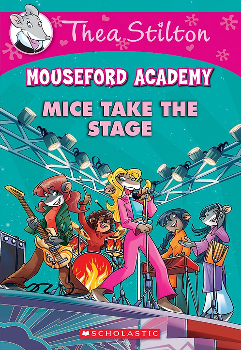 Mice Take the Stage (Mouseford Academy #7)