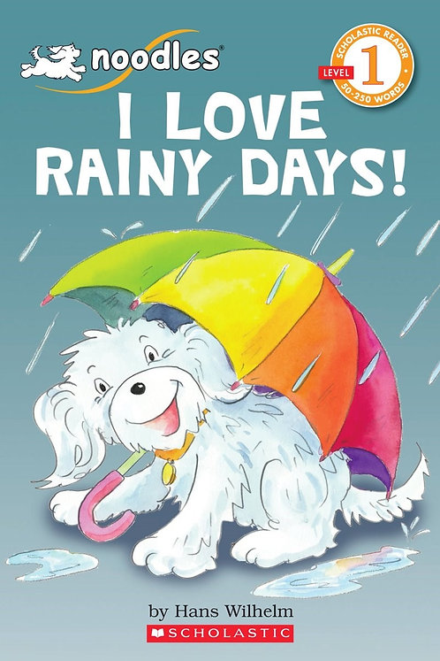 Scholastic Reader Level 1: Noodles: I Love Rainy Days!